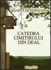 """""""Catedra Cimitirului Din Deal"""", de Ioan Dărăbăneanu"""